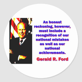 An Honest Reckoning - Gerald Ford Classic Round Sticker