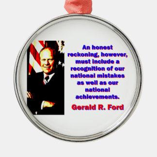 An Honest Reckoning - Gerald Ford Metal Ornament