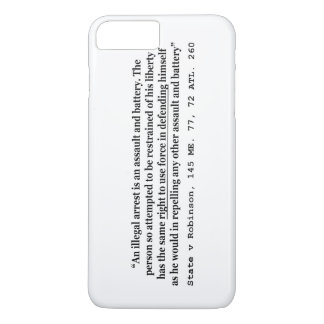 An Illegal Arrest Is An Assault and Battery iPhone 7 Plus Case