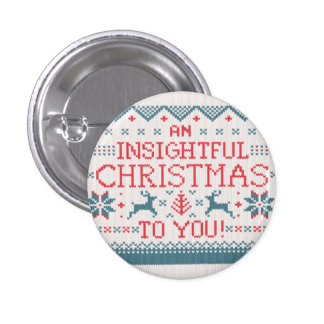 An Insightful Christmas To You Ugly Sweater Button