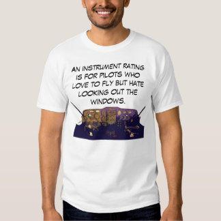 An instrument rating is for pilots who love to fly tee shirt