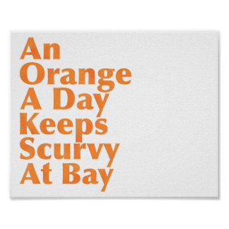 An Orange A Day Keeps Scurvy At Bay AlignedLeft Poster