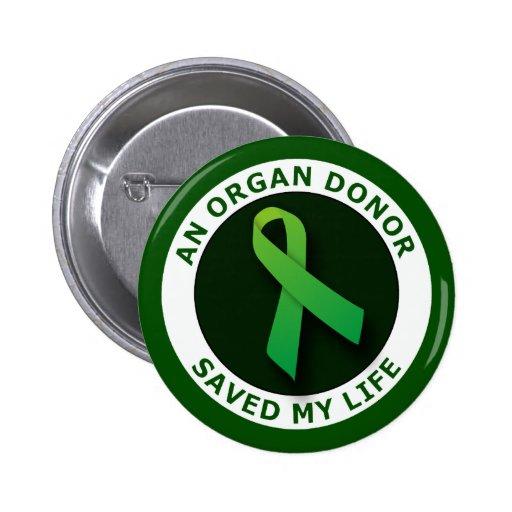 An Organ Donor Saved My Life Pinback Buttons