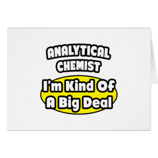 Analytical Chemist = Kind of a Big Deal Card