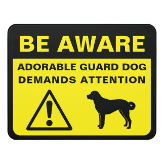 Anatolian Shepherd Dog Funny Guard Dog Warning Door Sign