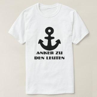 Anchor and German text Anker zu den Leuten T-Shirt