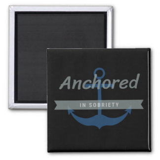 Anchored in Sobriety, Magnet