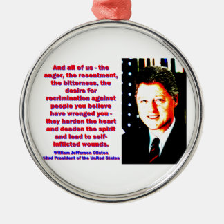 And All Of Us - Bill Clinton Metal Ornament