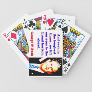 And Even In The Toughest Times - G W Bush Poker Deck