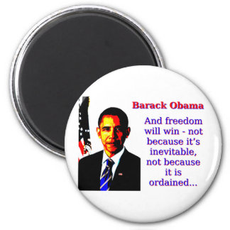 And Freedom Will Win - Barack Obama 6 Cm Round Magnet