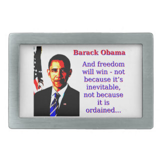 And Freedom Will Win - Barack Obama Belt Buckles