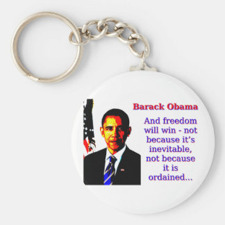 And Freedom Will Win - Barack Obama Key Ring