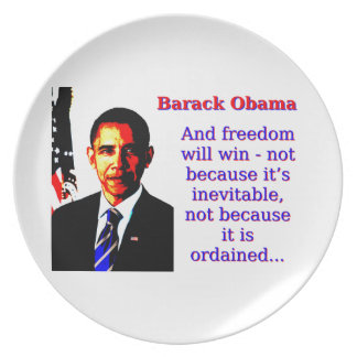 And Freedom Will Win - Barack Obama Plate