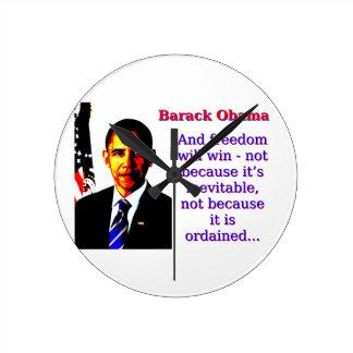 And Freedom Will Win - Barack Obama Round Clock