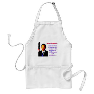 And Freedom Will Win - Barack Obama Standard Apron