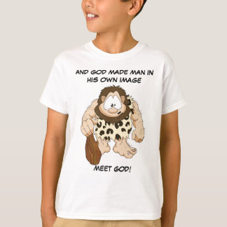 AND GOD MADE MAN IN HIS OWN IMAGE SHIRTS