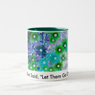 """And God Said, """"Let Them Go Green""""! Mug"""