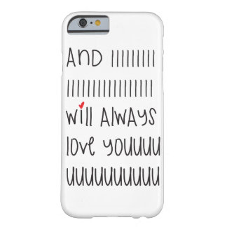 And I will always love you cute quote phone case