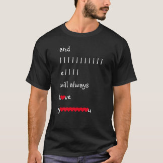 And I Will Always Love You Valentines Day Wedding T-Shirt