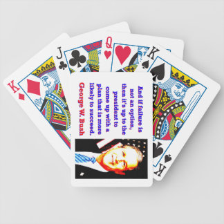 And If Failure Is Not An Option - G W Bush Bicycle Playing Cards