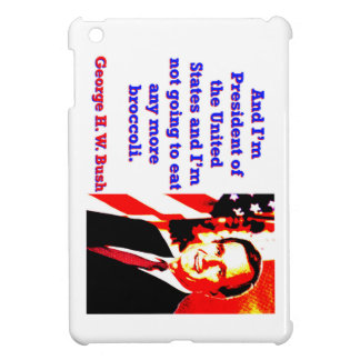 And I'm President - George H W Bush Case For The iPad Mini