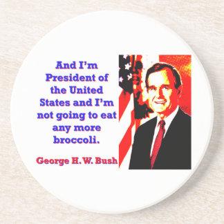 And I'm President - George H W Bush Coaster