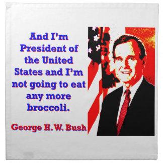 And I'm President - George H W Bush Napkin