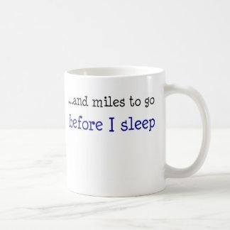 ...and miles to go before I sleep Coffee Mug