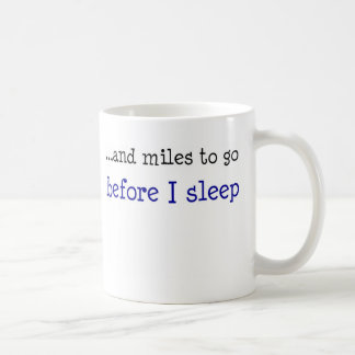 ...and miles to go before I sleep Mugs
