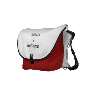 And Now I'm A General Contractor Messenger Bags