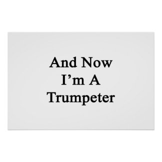 And Now I'm A Trumpeter Print