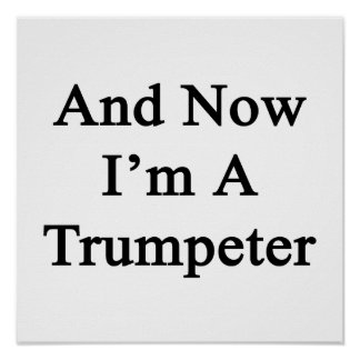 And Now I'm A Trumpeter Poster