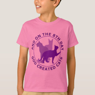 And On The 8th Day God Created Cats T-Shirt