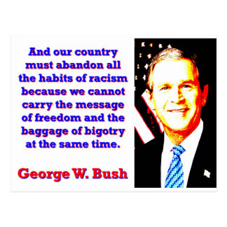 And Our Country Must Abandon - G W Bush Postcard