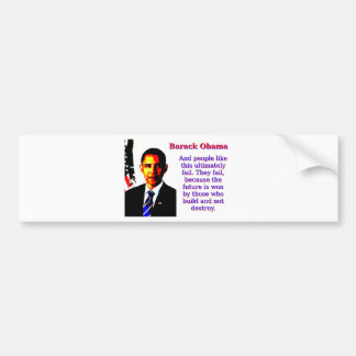 And People Like This - Barack Obama Bumper Sticker