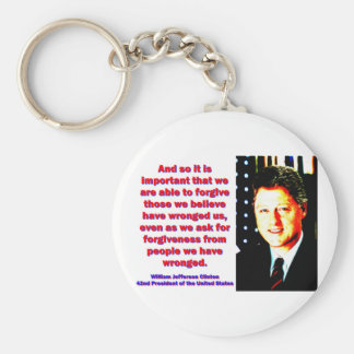 And So It Is Important - Bill Clinton Basic Round Button Key Ring