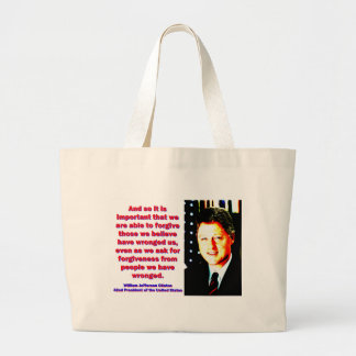 And So It Is Important - Bill Clinton Large Tote Bag