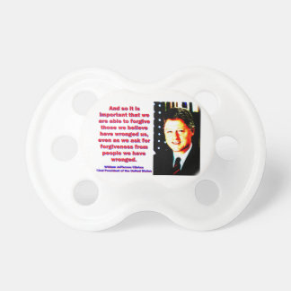 And So It Is Important - Bill Clinton Pacifier