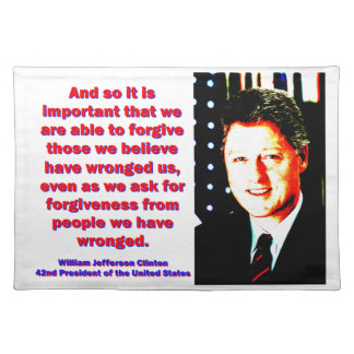 And So It Is Important - Bill Clinton Placemat