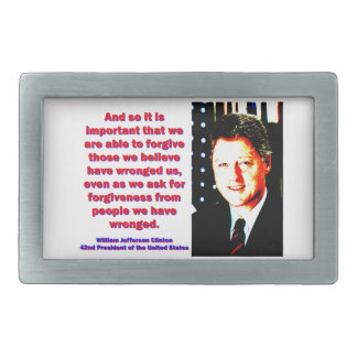 And So It Is Important - Bill Clinton Rectangular Belt Buckles