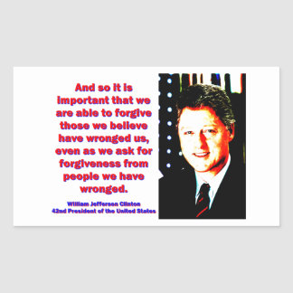 And So It Is Important - Bill Clinton Rectangular Sticker
