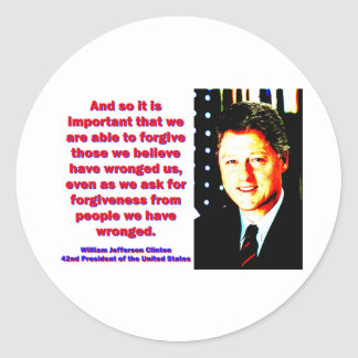 And So It Is Important - Bill Clinton Round Sticker