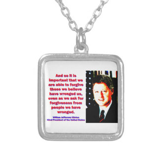 And So It Is Important - Bill Clinton Silver Plated Necklace