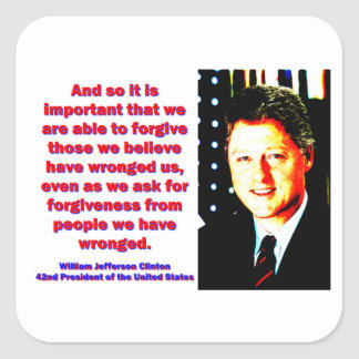 And So It Is Important - Bill Clinton Square Sticker