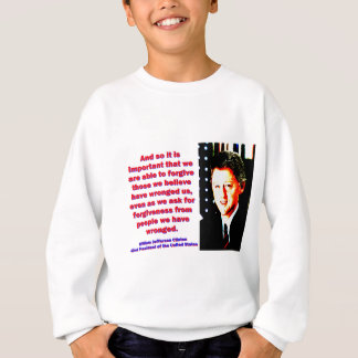 And So It Is Important - Bill Clinton Sweatshirt