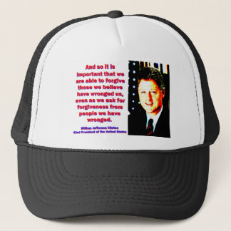 And So It Is Important - Bill Clinton Trucker Hat