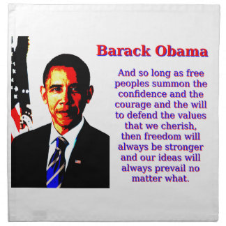 And So Long As Free Peoples - Barack Obama Napkin