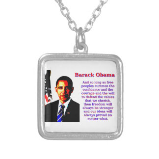 And So Long As Free Peoples - Barack Obama Silver Plated Necklace