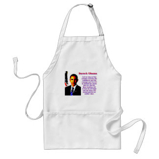 And So Long As Free Peoples - Barack Obama Standard Apron