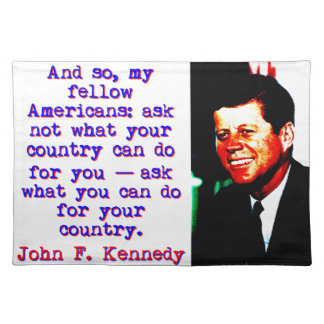 And So My Fellow Americans - John Kennedy Placemat